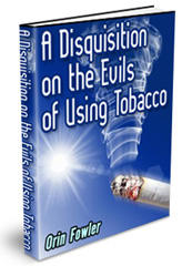 A Disquistion On The Evils Of Using Tobacco