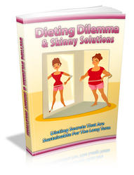 Dieting Dilemma and Skinny Solutions